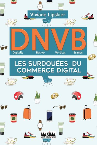 DNVB - Les surdoués du commerce digital